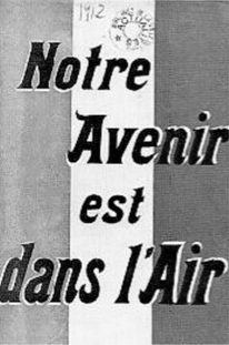 Image 3 : « Notre Avenir est dans l'Air », couverture d'un prospectus de propagande militaire, 1912.