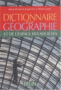 Dictionnaire de la géographie Lévy Lussault