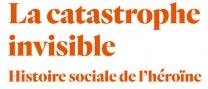illustration Pour une phénoménologie de l'héroïne en France (1960-2000).